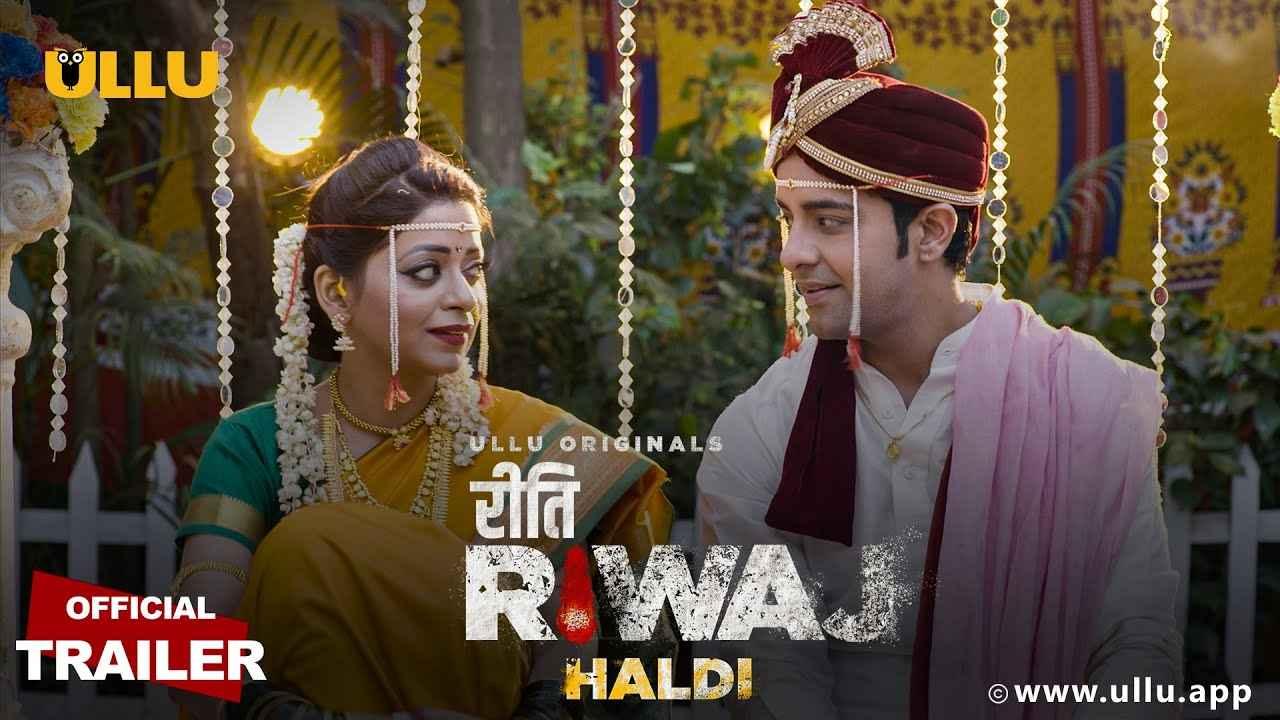 Riti Rivaj Haldi Episodes Full HD,