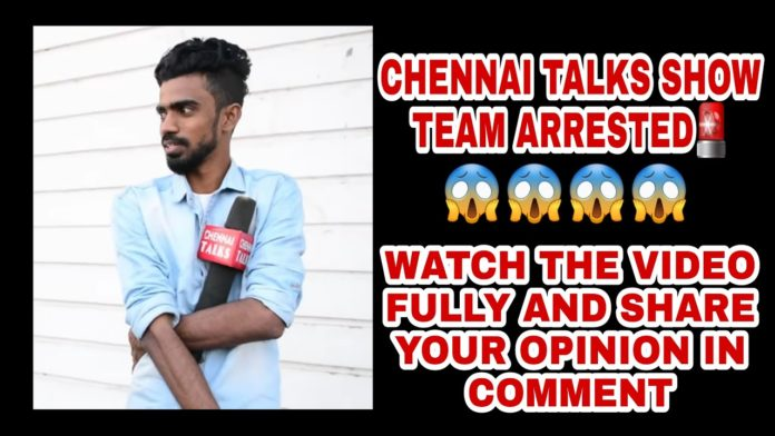 Chennai Talks arrested