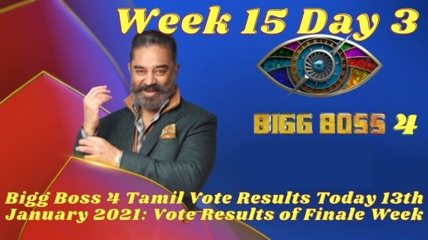 bigg boss tamil 4 week 15 finale voting results day 4 14th january