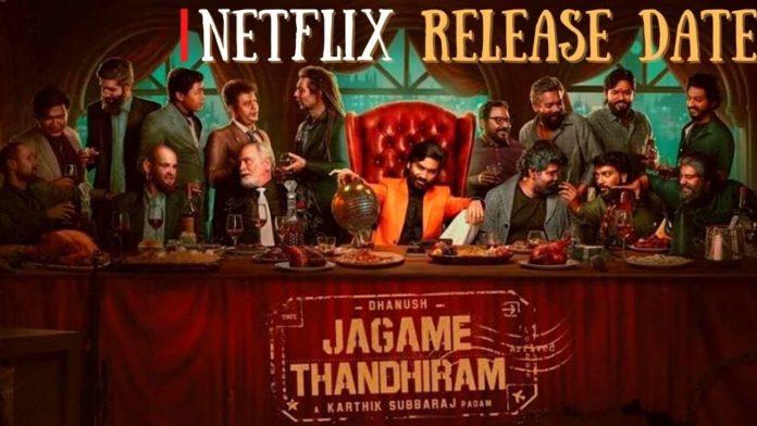 jagame thanthiram OTT release date netflix