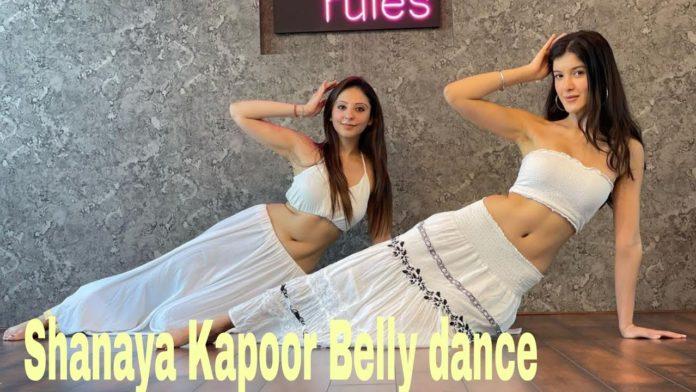 Shanaya Kapoor belly dance video
