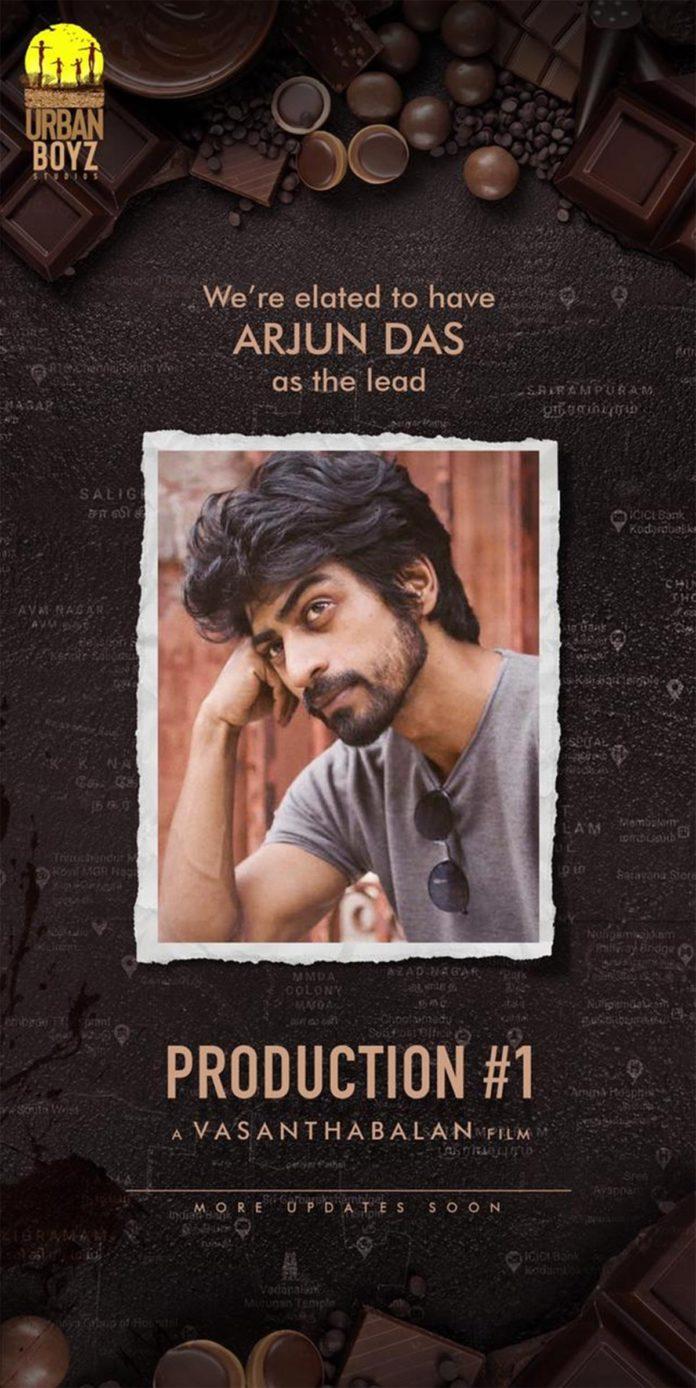 Vasantha Balan next movie Arjun Das